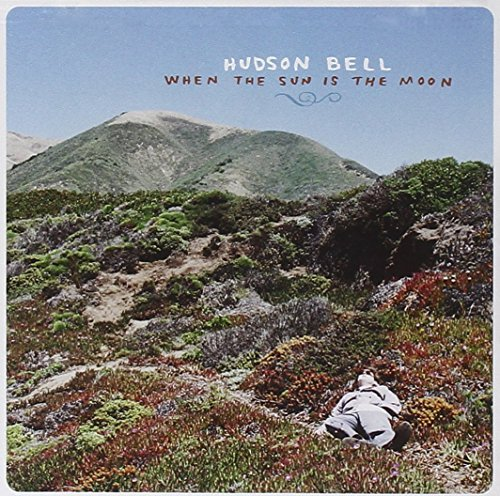 Bell Hudson When The Sun Is The Moon