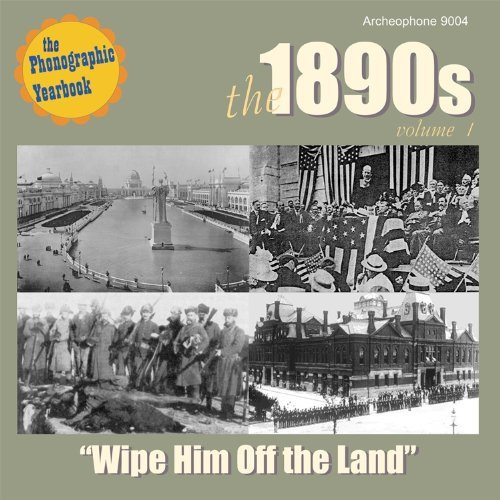 1890s Wipe Him Off The Land Vol. 1 1890s Wipe Him Off The Sousa's Band Myers Gasken 1890s Wipe Him Off The Land