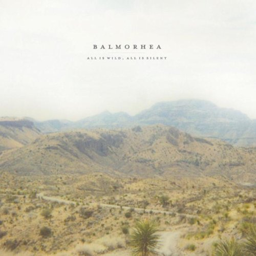 Balmorhea All Is Wild All Is Silent