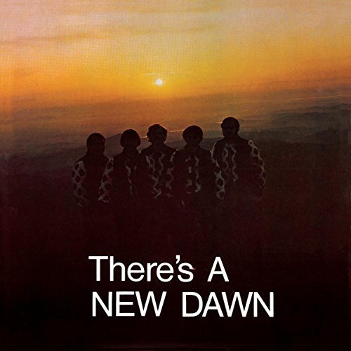 New Dawn There's A New Dawn