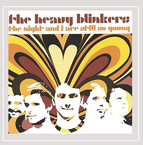 Heavy Blinkers The Night And I Are Still So Young