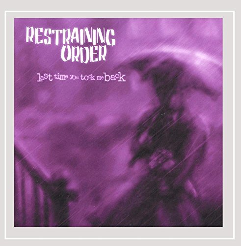 Restraining Order Last Time You Took Me Back