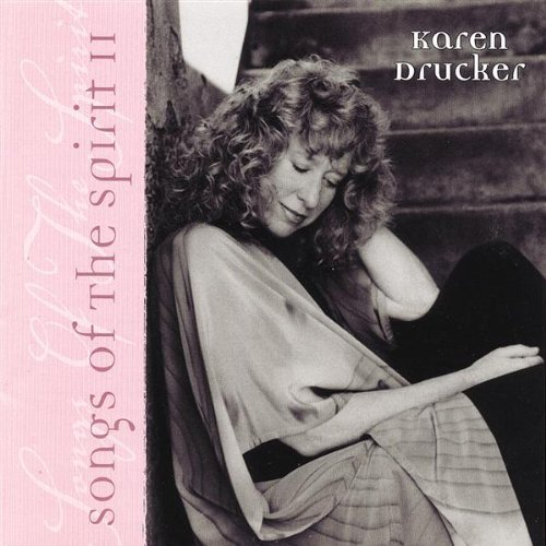 Drucker Karen Vol. 2 Songs Of The Spirit