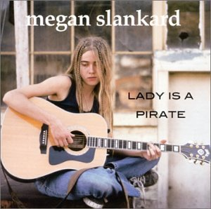 Slankard Megan Lady Is A Pirate
