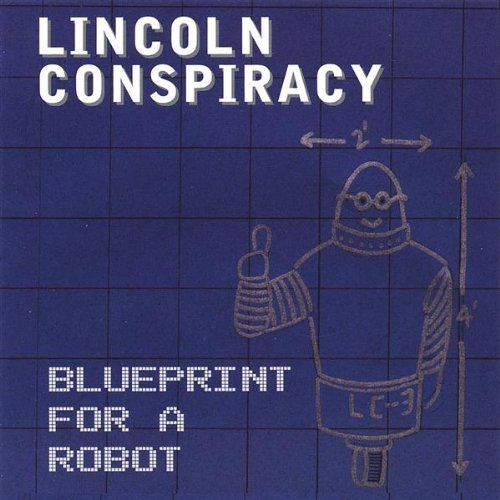 Lincoln Conspiracy Blueprint For A Robot