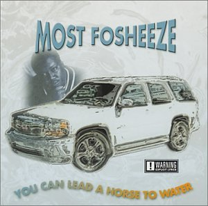 Most Fosheeze You Can Lead A Horse To Water Explicit Version