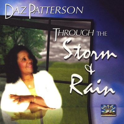 Patterson Daz Through The Storm & Rain