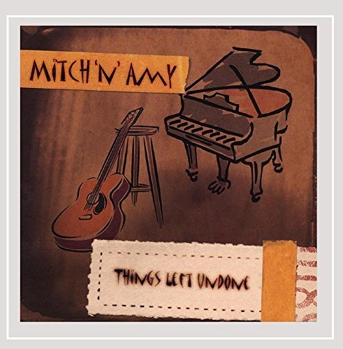 Mitch 'n' Amy Things Left Undone