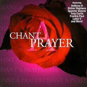 Chant A Prayer Chant A Prayer