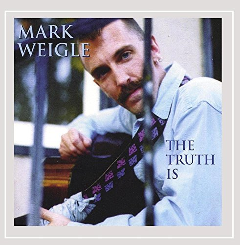 Weigle Mark Truth Is