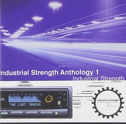 Industrial Strength Antholo Industrial Strength Anthology