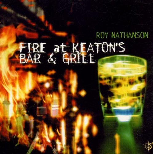 Roy Nathanson Fire At Keaton's Bar & Grill
