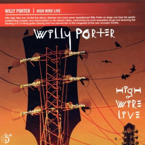 Willy Porter High Wire Live