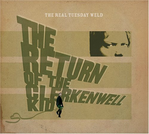 Real Tuesday Weld Return Of The Clerkenwell Kid
