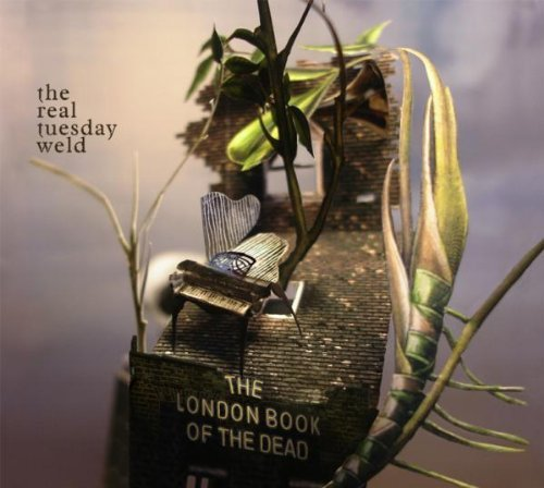 Real Tuesday Weld London Book Of The Dead