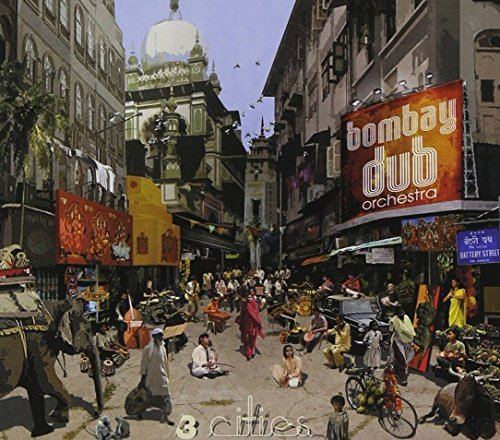 Bombay Dub Orchestra 3 Cities