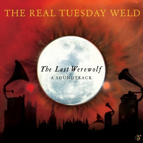 Real Tuesday Weld Last Werewolf