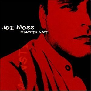 Joe Moss Monster Love