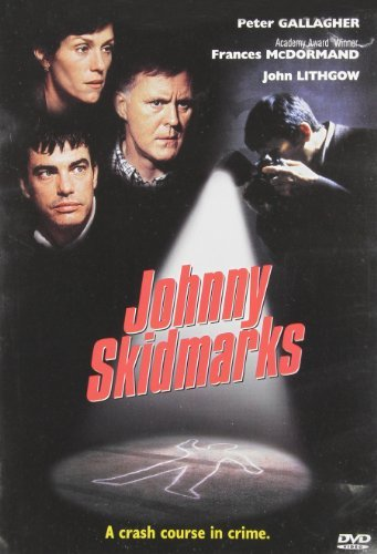 Johnny Skidmarks Gallagher Mcdormand Lithgow R