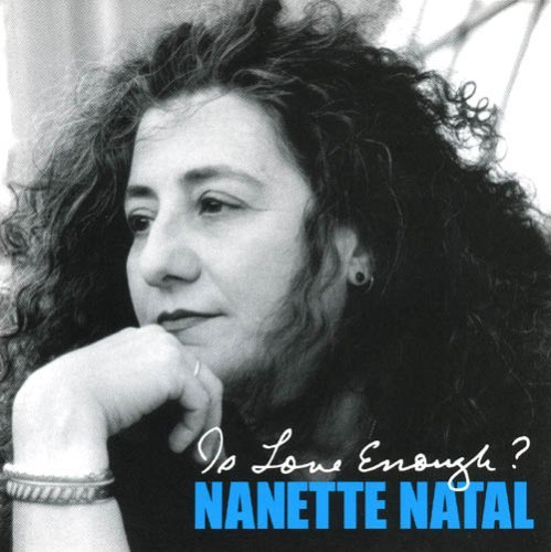 Natal Nanette Is Love Enough?