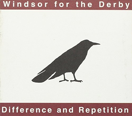 Windsor For The Derby Difference & Repetition