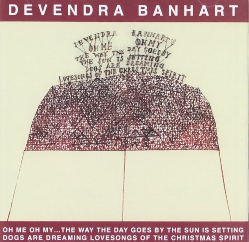 Devendra Banhart Oh Me Oh My The Way The Day Go