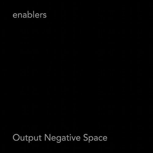 Enablers Output Negative Space
