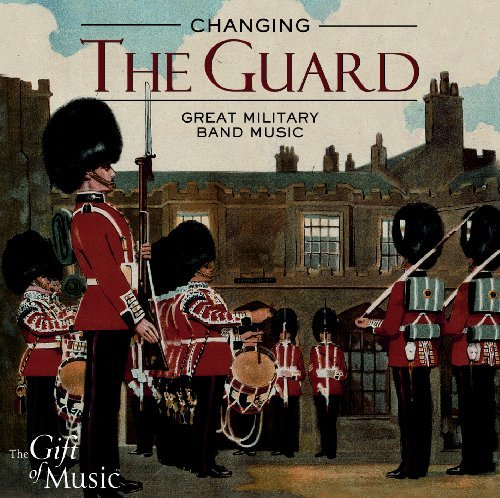 Mendlesohn Strauss Myers Webbe Changing The Guard Various Band Of The Grenadier Guards B