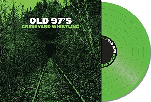 Old 97's Graveyard Whistling (green Vinyl)