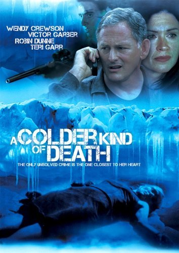 Colder Kind Of Death Crewson Dunne Garber Garr Nr
