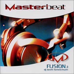 Masterbeat Vol. 3 Fusion Mixed By Dj Brett Henrichsen Masterbeat