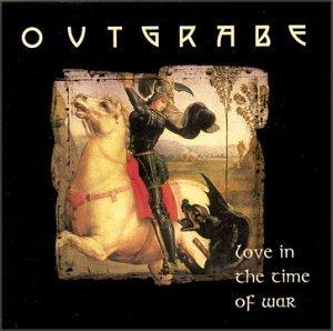 Outgrabe Love In The Time Of War