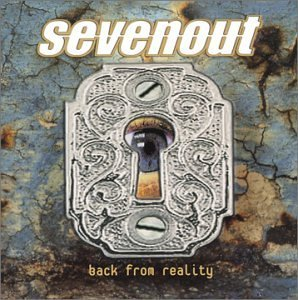 Sevenout Back From Reality