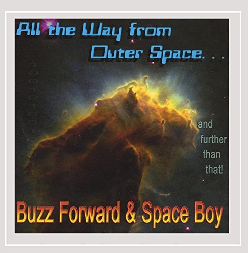 Buzz Forward & Space Boy All The Way From Outer Space...
