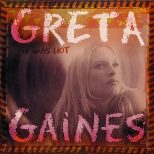 Gaines Greta It Was Hot