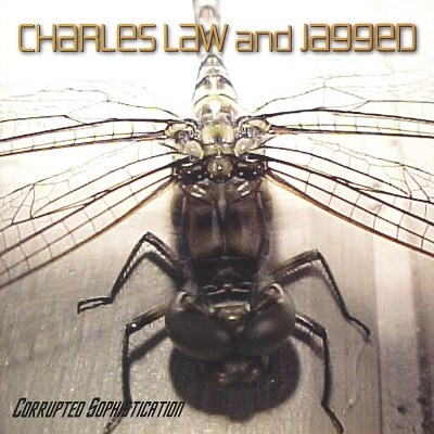 Charles Law & Jagged Corrupted Sophistication