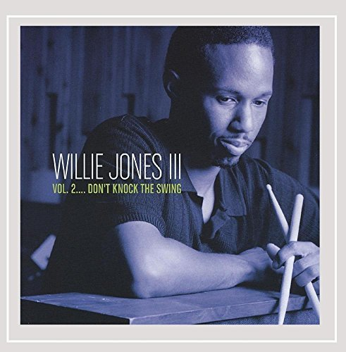 Willie Jones Iii Vol. 2 Don't Knock The Swing