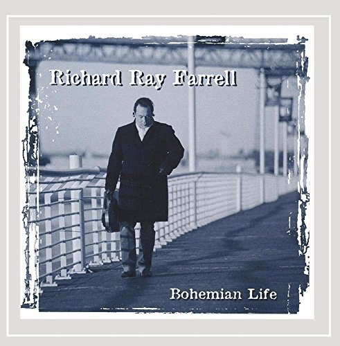 Richard Ray Farrell Bohemian Life