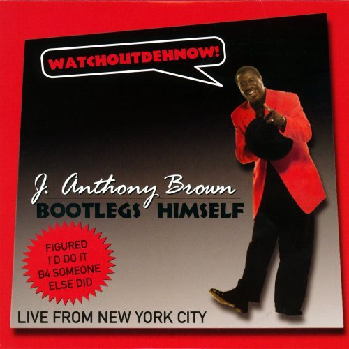 J. Anthony Brown J Anthony Brown Bootlegs Himse
