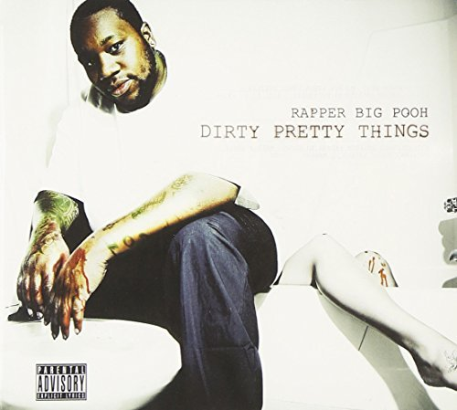 Rapper Big Pooh Dirty Pretty Things Explicit Version