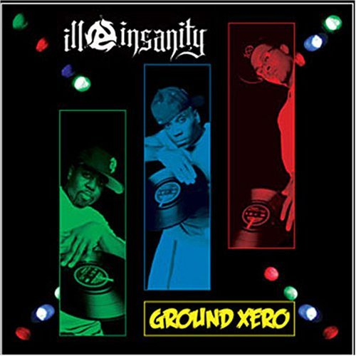 Ill Insanity Ground Xero Explicit Version