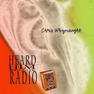 Chris Whynaught Heard Him On The Radio