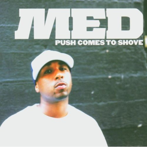 Med Push Comes To Shove Explicit Version