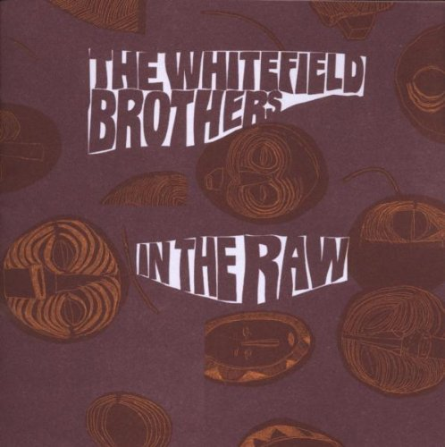 Whitefield Brothers In The Raw