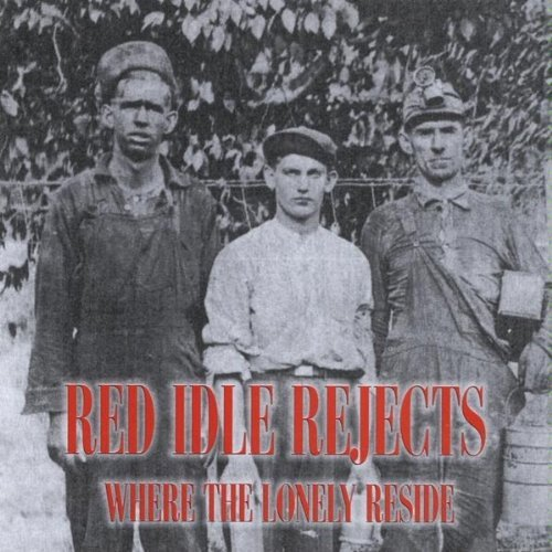 Red Idle Rejects Where The Lonely Reside