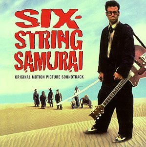 Six String Samurai Soundtrack