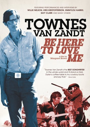 Be Here To Love Me Van Zandt Townes Clr Nr