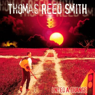 Thomas Reed Smith I Need A Change