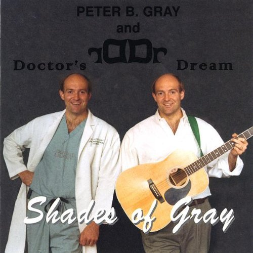 Peter B. Gray And Doctor's Dream Shades Of Gray