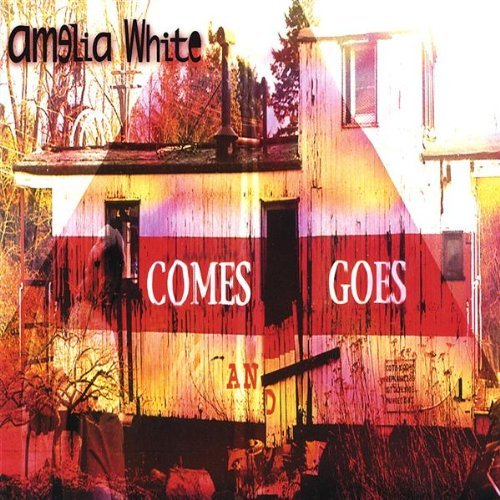 Amelia White Comes And Goes